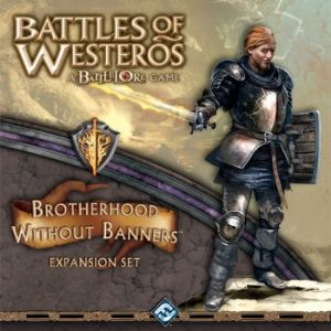 Battles of Westeros : Brotherhood Without Banners
